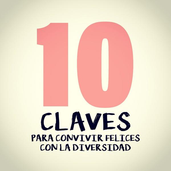 10 Claves para Convivir Felices con la Diversidad